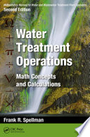 Mathematics Manual for Water and Wastewater Treatment Plant Operators  Second Edition  Water Treatment Operations