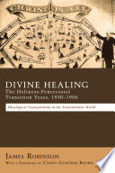 Divine Healing  The Holiness Pentecostal Transition Years  1890 1906