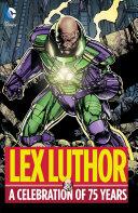 Lex Luthor: A Celebration of 75 Years [Pdf/ePub] eBook