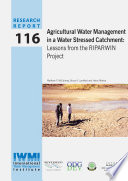 Agricultural water management in a water stressed catchment: Lessons from the RIPARWIN Project