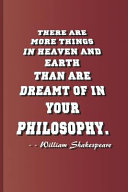 Pdf There Are More Things in Heaven and Earth Than Are Dreamt of in Your Philosophy. - - William Shakespeare