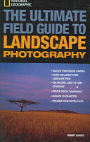 The Ultimate Field Guide to Landscape Photography