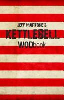 Jeff Martone's Kettlebell WODbook