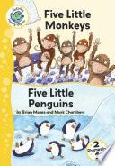 Five Little Monkeys and Five Little Penguins