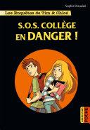 Les enquêtes de Tim et Chloé (Tome 4) - SOS Collège en danger !