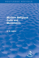 Modern Religious Cults and Movements (Routledge Revivals)