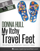 My Itchy Travel Feet  Breathtaking Adventure Vacation Ideas