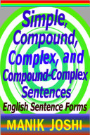 Simple  Compound  Complex  and Compound Complex Sentences  English Sentence Forms