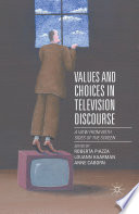 Values and Choices in Television Discourse