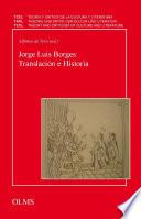 Jorge Luis Borges: Translación e Historia