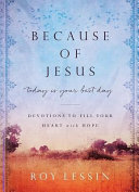 Because of Jesus  Today Is Your Best Day  Devotions to Fill Your Heart with Hope