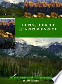 Lens, Light and Landscape