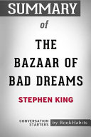 Summary of the Bazaar of Bad Dreams by Stephen King  Conversation Starters