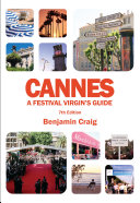Cannes   A Festival Virgin s Guide  7th Edition
