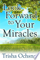 Look Forward to Your Miracles Book