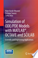 Simulation of ODE PDE Models with MATLAB    OCTAVE and SCILAB Book