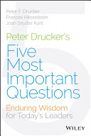Peter Drucker s Five Most Important Questions
