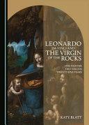 Leonardo Da Vinci and The Virgin of the Rocks
