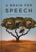 A brain for speech : a view from evolutionary neuroanatomy (2017)