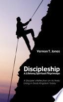 Discipleship  A Lifelong Spiritual Pilgrimage