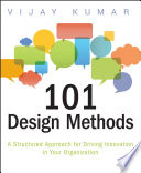 link to 101 design methods : a structured approach for driving innovation in your organization in the TCC library catalog