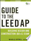 Guide To The Leed Ap Building Design And Construction Bd C Exam