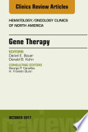 Gene Therapy  An Issue of Hematology Oncology Clinics of North America  E Book