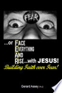 Building Faith Over Fear Face Everything And Rise With Jesus
