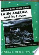 Latin America and Its Future
