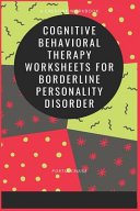 Cognitive Behavioral Therapy Worksheets for Borderline Personality Disorder