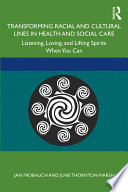 Transforming Racial and Cultural Lines in Health and Social Care Book