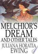Melchior s Dream and Other Tales