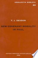 New Covenant Morality in Paul