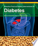 """Bioactive Food as Dietary Interventions for Diabetes: Bioactive Foods in Chronic Disease States"" by Ronald Ross Watson, Victor R. Preedy"