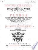 Hortus Velavicus, sive Compendium Vitæ poeticum, referens Flores ex Poetarum tum veterum tum recentiorum pratis viridissimis excerptos, etc