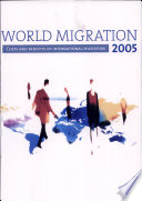 World Migration 2005 Costs And Benefits Of International Migration Book PDF