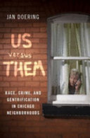 link to Us versus them : race, crime, and gentrification in Chicago neighborhoods in the TCC library catalog