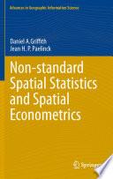 Non standard Spatial Statistics and Spatial Econometrics Book