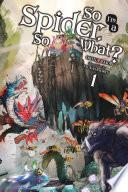 So I'm a Spider, So What?, Vol. 1 (light novel)
