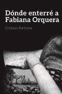 D  nde enterr   a Fabiana Orquera