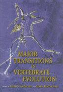 Major Transitions in Vertebrate Evolution