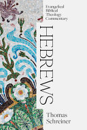 Hebrews Evangelical Biblical Theology Commentary