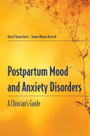 Postpartum Mood and Anxiety Disorders: A Clinician's Guide