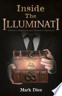 Inside the Illuminati  Evidence  Objectives  and Methods of Operation
