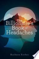 The Billionaire's Book of Headaches