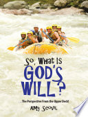 So What Is God S Will  Book PDF