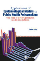 Applications of Epidemiological Models to Public Health Policymaking Book
