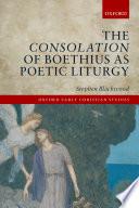 The Consolation Of Boethius As Poetic Liturgy