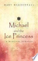 Michael and the Ice Princess