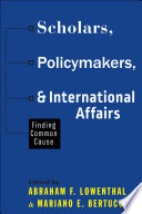 Scholars Policymakers And International Affairs